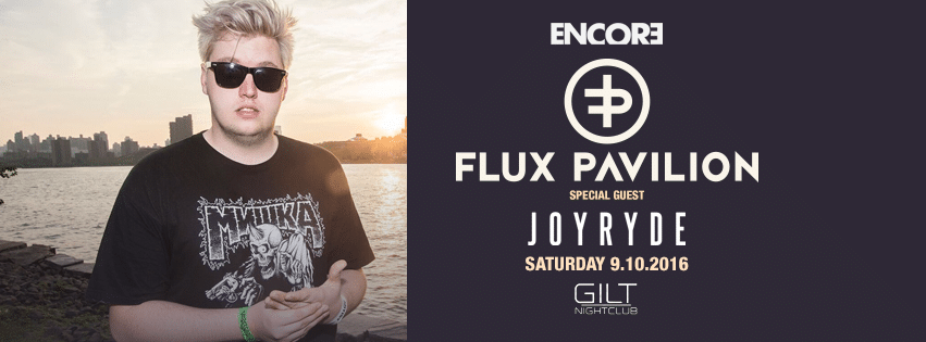 Flux pavilion at Gilt Nightclub